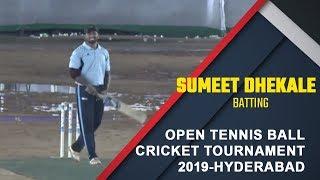 Sumeet Dhekale Batting  | Open Tennis Ball Cricket Tournament - 2019,  Hyderabad