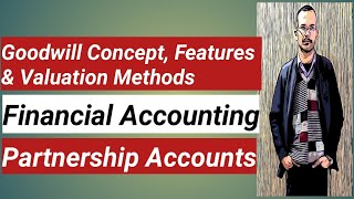 Goodwill Concept, Features & Valuation Methods (Financial Accounting)