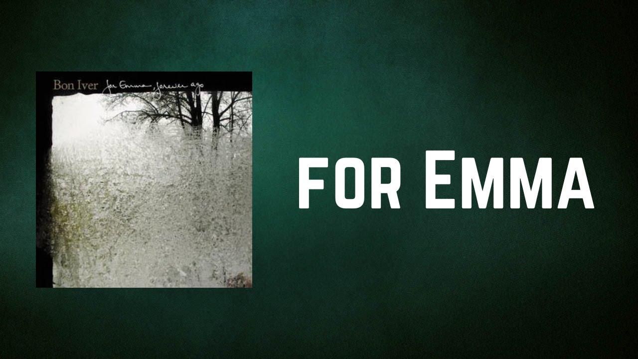 Bon Iver   for Emma Lyrics