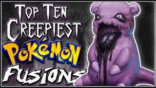 Top 10 Creepiest Pokémon Fusions [Ep. 7]