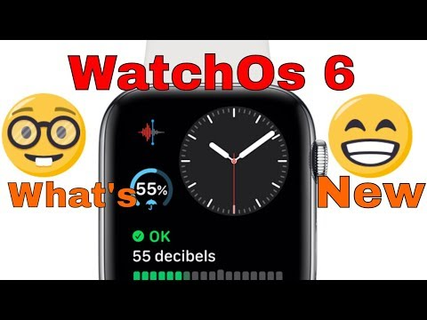What Watchos 6 Will Do For You : These Features Make Your Apple Watch Better