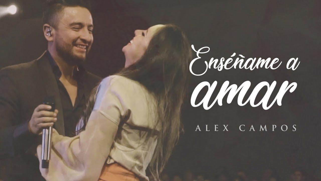 Enséñame A Amar Alex Campos Momentos En Vivo Video Oficial Youtube
