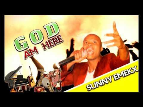 Sunny Emekx - God Am Here - Latest 2016 Nigerian Gospel Music