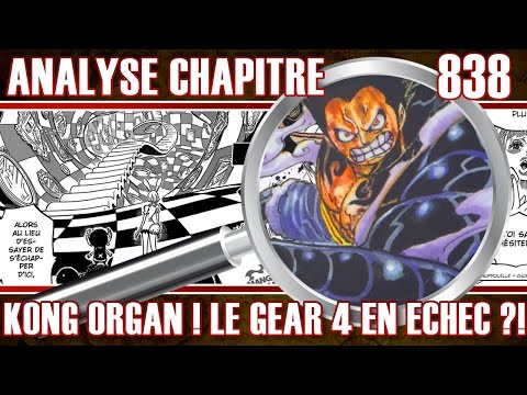 REVIEW ONE PIECE 838 KONG ORGAN L'ÉCHEC DU GEAR 4 !? - Chapitre Critique Analyse -