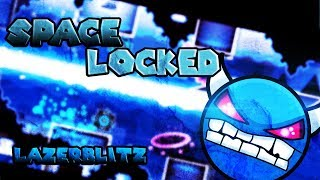 Spacelocked by LazerBlitz 100% (all coins)  [HARD Demon] ~ GD [144Hz]