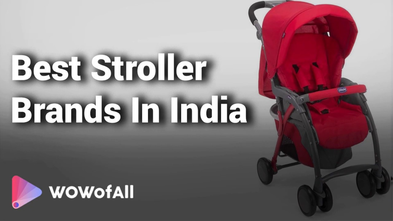 Pram Stroller India Best Strollers Pram Brands In India Complete List With Features Price Range Details 2019