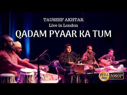 Qadam Pyaar Ka Tum | Tauseef Akhtar | Live in London