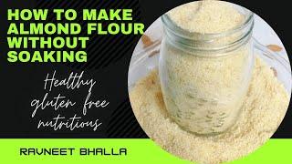 Quick No Soaking Method To Make Almond Meal: A Vegan, Gluten-Free Recipe