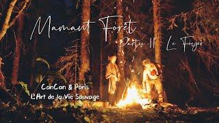 """""""Maman forêt""""  Partie II : Le Foyer"""