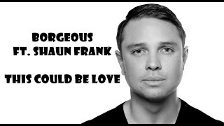 Borgeous - This Could Be Love ft. Shaun Frank (Lyrics)