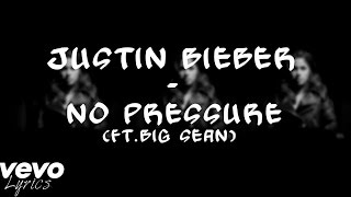 Justin Bieber No Pressure Ft. Big Sean (PURPOSE : The Movement) | Lyrics