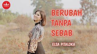Download lagu Elsa Pitaloka Berubah Tanpa sebab