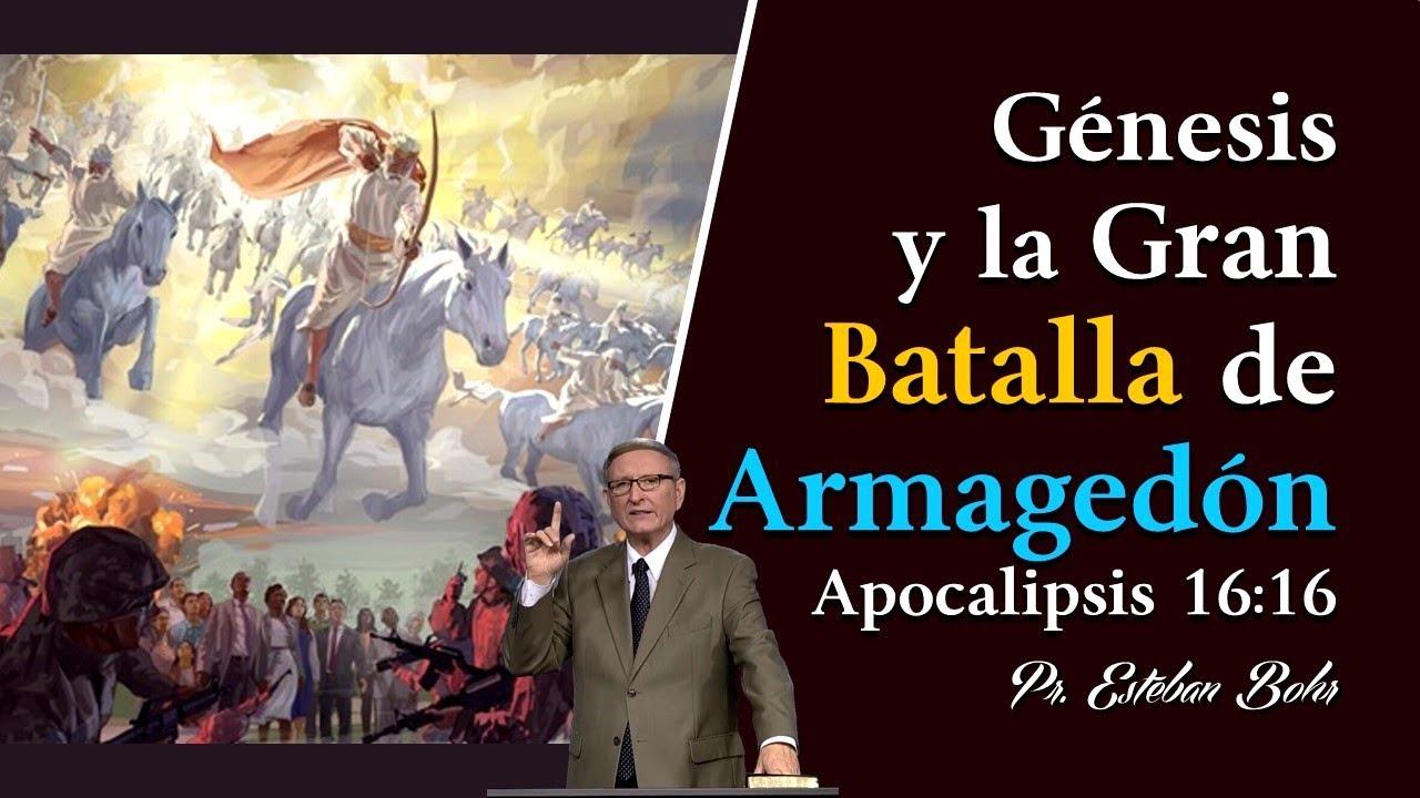 Génesis y La Gran Batalla del Armagedón - Pastor Esteban Bohr