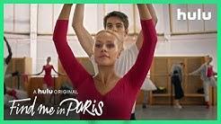 Find Me in Paris: Season 2 Official Trailer • A Hulu Original