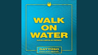 Play Walk On Water (Dash Berlin Remix)