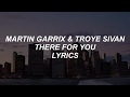 There For You Martin Garrix Amp Troye Sivan Lyrics mp3