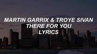 There For You Martin Garrix Troye Sivan