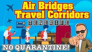Tenerife - NO QUARANTINE on Return to UK - Air Bridges & Travel Corridors