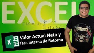 Valor Actual Neto y Tasa Interna de Retorno en Microsoft Excel