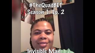 (REVIEW) The Quad   Season 1: Ep. 2   Invisible Man RECAP