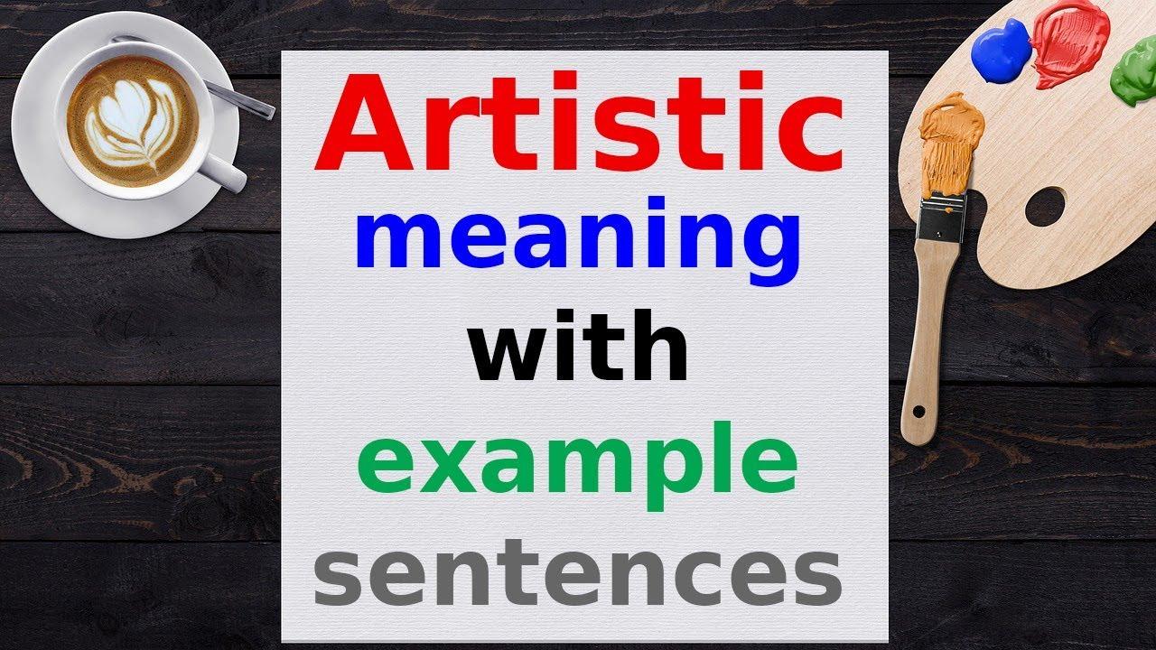 Artistic meaning in Urdu | ARTISTIC in Hindi | English ...
