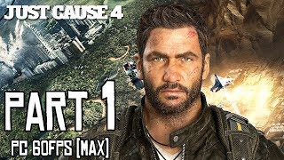 JUST CAUSE 4 Walkthrough PART 1 (PC Max) No Commentary Gameplay @ 1440p (60ᶠᵖˢ) ᴴᴰ ✔
