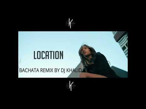 Location - (Bachata Remix By Dj Khalid)
