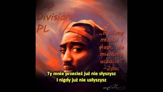 2Pac - Better Days (feat.Skylar Grey) (napisy PL)