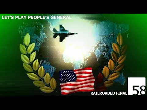 Let's Play People's General - 58 - Railroaded Epilogue (Original Final Mission)