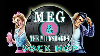 MEG AND THE MILKSHAKES ( SET 3a) 10/12/2017