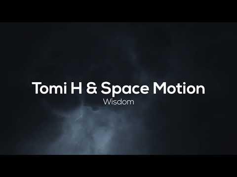 Tomi H & Space Motion - Wisdom (Original Mix) [Space Motion Records]