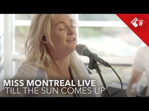Miss Montreal - 'Till The Sun Comes Up' live @ Jan-Willem Start Op | NPO Radio 2