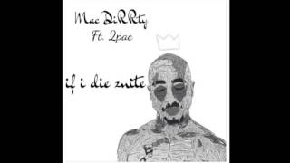 Mac Dirrty ft 2pac - if i die 2nite