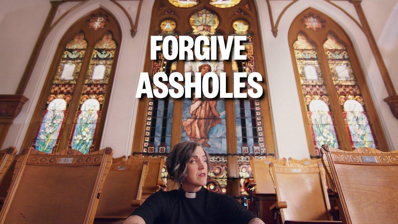 Forgive Assholes | Have a Little Faith