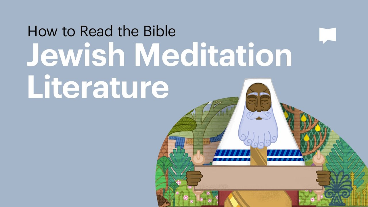 How to Read the Bible: Ancient Jewish Meditation Literature
