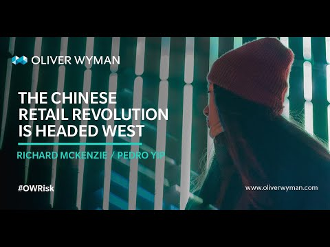 Oliver Wyman Risk Journal: The Chinese Retail Revolution Is Headed West