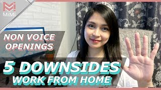 5 Downsides of Work From Home PLUS Non Voice Job Openings