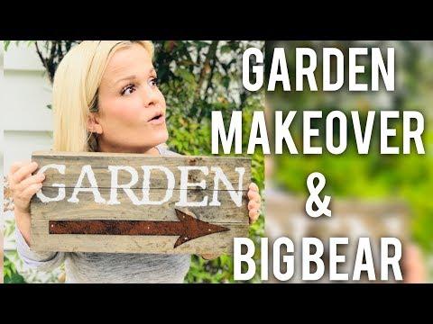GARDEN MAKEOVER AND BIG BEAR: VLOG 214