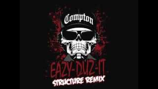 Eazy E-Eazy Duz It(Structure Rmx)