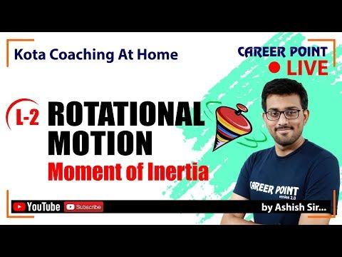 Rotational Motion -2   Moment of Inertia   Physics Video Lecture   Class 11   Ashish Sir   CP Kota