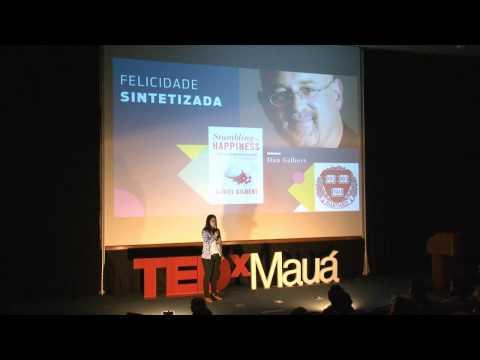 Que tal focar no positivo e praticar a felicidade? | Carolina Romano | TEDxMauá