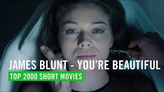 James Blunt - You're Beautiful | TOP 2000 SHORT MOVIES