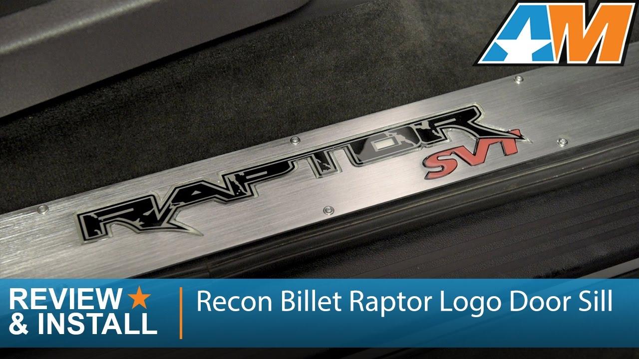 2010 2014 f 150 recon billet raptor logo door sill raptor review install