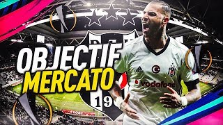 FIFA 19 | CARRIÈRE Besiktas: OBJECTIF MERCATO !