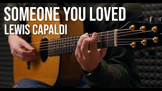 Lewis Capaldi - Someone You Loved   Fingerstyle Guitar Cover