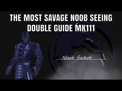 MK11- HOW TO GET THE BEST OUT OF NOOB SAIBOT SEEING DOUBLE GUIDE