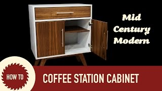 Mid Century Modern Cabinet Coffee Station Build