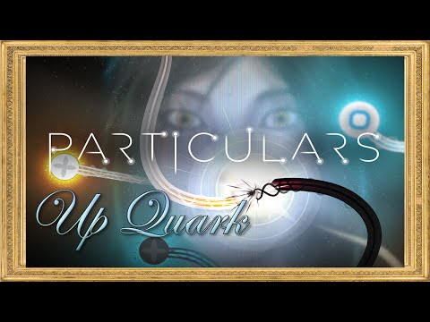 PARTICULARS Part 2: Up Quark