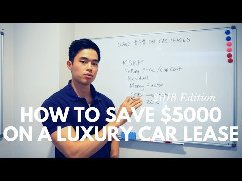 How to SAVE $5000 on ANY luxury car lease - 2018 Edition