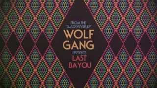 Watch Wolf Gang Last Bayou video